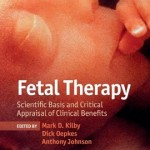 Fetal Therapy: Scientific Basis and Critical Appraisal of Clinical Benefits