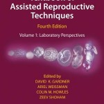 Textbook of Assisted Reproductive Techniques: Laboratory Perspectives, 4e
