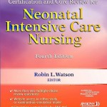 Certification and Core Review for Neonatal Intensive Care Nursing, 4th Edition