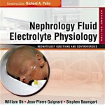 Nephrology and Fluid/Electrolyte Physiology: Neonatology Questions and Controversies, 2nd Edition Expert Consult – Online and Print