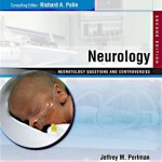 Neurology: Neonatology Questions and Controversies, 2nd Edition Expert Consult – Online and Print