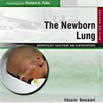 The Newborn Lung: Neonatology Questions and Controversies, 2nd Edition Expert Consult – Online and Print