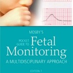 Mosby's Pocket Guide to Fetal Monitoring: A Multidisciplinary Approach, 7e