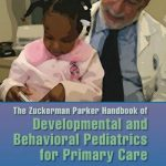 The Zuckerman Parker Handbook of Developmental and Behavioral Pediatrics for Primary Care, 3rd Edition