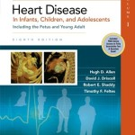 Moss & Adams' Heart Disease in Infants, Children, and Adolescents: Including the Fetus and Young Adult, 8th Edition Retail PDF