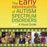 The Early Identification of Autism Spectrum Disorders: A Visual Guide
