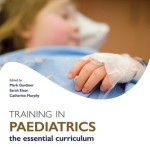 Training in Paediatrics: The Essential Curriculum (Oxford Speciality Training)