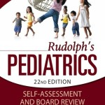 Rudolph's Pediatrics Self-Assessment and Board Review, 22nd Edition