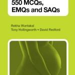 MRCOG PART 2: 550 MCQs, EMQs AND SAQs