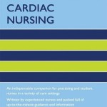 Oxford Handbook of Cardiac Nursing, 2nd Edition