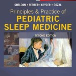 Principles and Practice of Pediatric Sleep Medicine, 2nd Edition Expert Consult – Online and Print