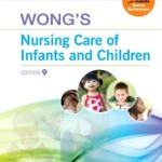 Wong's Nursing Care of Infants and Children Edition 9