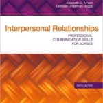 Interpersonal Relationships: Professional Communication Skills for Nurses                     / Edition 6