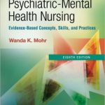 Psychiatric-Mental Health Nursing: Evidence-Based Concepts, Skills, and Practices Edition 8