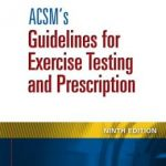ACSM's Guidelines for Exercise Testing and Prescription Edition 9