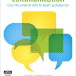 Communication: Core Interpersonal Skills for Health Professionals