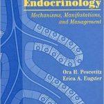 Pediatric Endocrinology: Mechanisms, Manifestations, and Management
