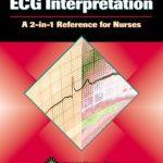 ECG Interpretation: A 2-in-1 Reference for Nurses