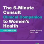 The 5-Minute Consult Clinical Companion to Women's Health                     / Edition 2