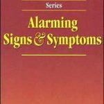 Lippincott Manual of Nursing Practice Series: Alarming Signs and Symptoms