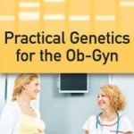 Practical Genetics for the Ob-Gyn