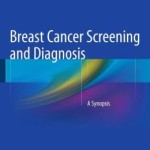 Breast Cancer Screening and Diagnosis: A Synopsis