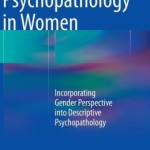 Psychopathology in Women: Incorporating Gender Perspective into Descriptive Psychopathology