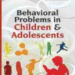Behavioral Problems in Children and Adolescents