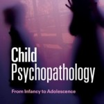 Child Psychopathology: From Infancy to Adolescence