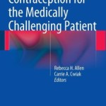 Contraception for the Medically Challenging Patient