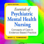 Essentials of Psychiatric Mental Health Nursing: Concepts of Care in Evidence-Based Practice / Edition 6