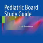 Pediatric Board Study Guide: A Last Minute Review