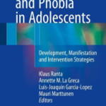 Social Anxiety and Phobia in Adolescents: Development, Manifestation and Intervention Strategies