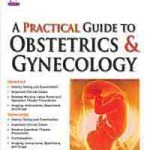 A Practical Guide to Obstetrics & Gynecology