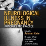 Neurological Illness in Pregnancy  :  Principles and Practice