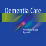 Dementia Care                            :An Evidence-Based Approach