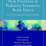 New Frontiers in Pediatric Traumatic Brain Injury  :  An Evidence Base for Clinical Practice