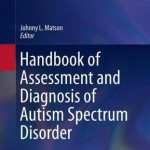 Handbook of Assessment and Diagnosis of Autism Spectrum Disorder 2016