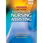Nursing Assistant : A Nursing Process Approach – on the Job: Essentials of Nursing Assisting 3rd Edition