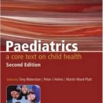 Paediatrics : A Core Text on Child Health, 2nd Edition