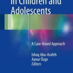 Headache in Children and Adolescents 2016 : A Case-Based Approach