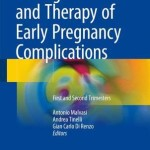 Management and Therapy of Early Pregnancy Complications 2016 : First and Second Trimesters
