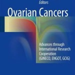 Ovarian Cancers 2017 : Advances Through International Research Cooperation (GINECO, ENGOT, GCIG)