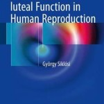 Role of Folliculo-Luteal Function in Human Reproduction 2016