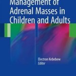 Management of Adrenal Masses in Children and Adults 2017