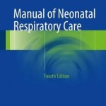 Manual of Neonatal Respiratory Care 2017