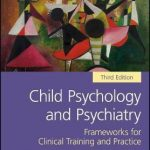 Child Psychology and Psychiatry : Frameworks for Clinical Training and Practice