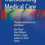 Transitioning Medical Care : Through Adolescence to Adulthood