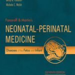Fanaroff and Martin's Neonatal-Perinatal Medicine, 2-Volume Set : Diseases of the Fetus and Infant