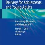 Optimizing IUD Delivery for Adolescents and Young Adults : Counseling, Placement, and Management